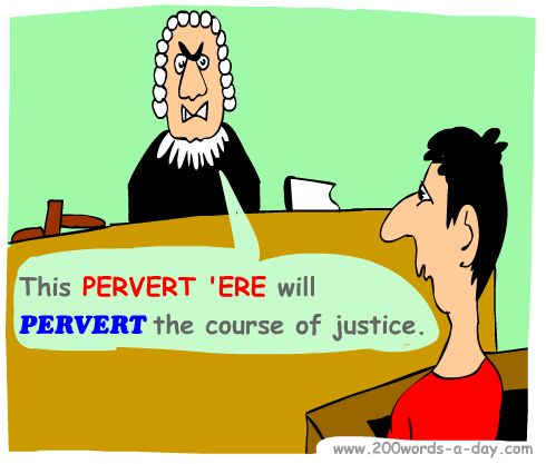 Spanish to pervert is pervertir